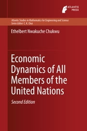 Economic Dynamics of All Members of the United Nations ebook by Ethelbert Nwakuche Chukwu
