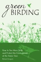 Green Birding ebook by Richard Gregson