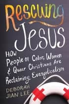 Rescuing Jesus ebook by Deborah Jian Lee