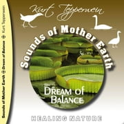 Sounds of Mother Earth - Dream of Balance, Healing Nature audiobook by