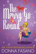The Merry-Go-Round ebook by Donna Fasano