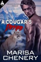 A Cougar's Desire ebook by Marisa Chenery