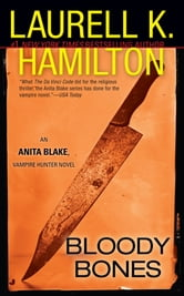 Bloody Bones - An Anita Blake, Vampire Hunter Novel ebook by Laurell K. Hamilton