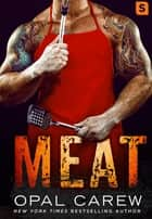 Meat ebook by Opal Carew