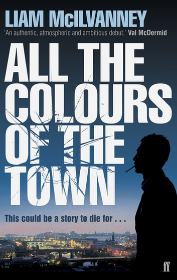 All the Colours of the Town ebook by Liam McIlvanney