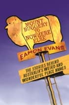 Mount Buggery to Nowhere Else ebook by Eamon Evans