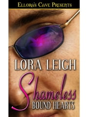 Shameless (Bound Hearts, Book Seven) ebook by Lora Leigh