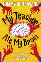 EDGE: A Rivets Short Story: My Teacher Ate My Brain ebook by Tommy Donbavand