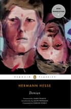 Demian - The Story of Emil Sinclair's Youth ebook by Hermann Hesse, Damion Searls, James Franco,...