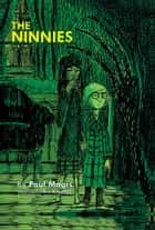 The Ninnies ebook by Paul Magrs