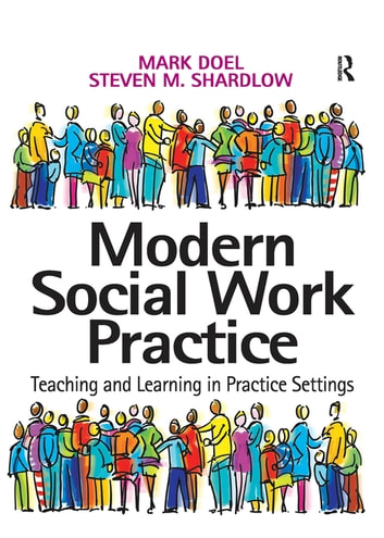 Modern Social Work Practice - Teaching and Learning in Practice Settings ebook by Mark Doel,Steven M. Shardlow
