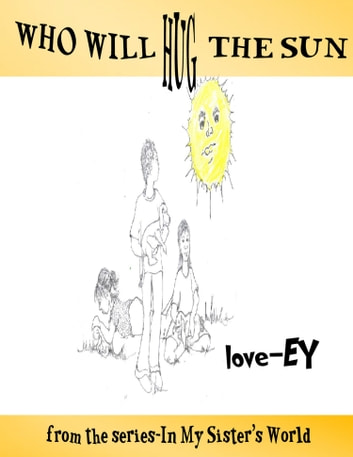 Who Will Hug the Sun ebook by Love-Ey