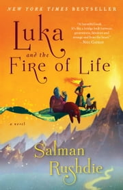 Luka and the Fire of Life - A Novel ebook by Salman Rushdie