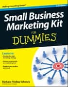 Small Business Marketing Kit For Dummies ebook by Barbara Findlay Schenck