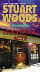 Unnatural Acts - A Stone Barrington Novel ebook by Stuart Woods