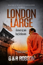 London Large: American Lockdown - A Detective Hawkins Crime Thriller ebook by Roy Robson, Garry Robson