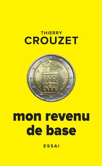 Mon revenu de base ebook by Thierry Crouzet