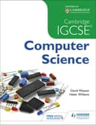 Cambridge IGCSE Computer Science ebook by Helen Williams, David Watson