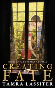 Creating Fate ebook by Tamra Lassiter