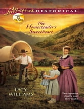 The Homesteader's Sweetheart ebook by Lacy Williams