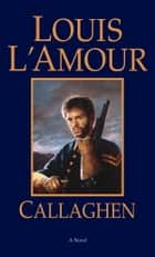 Callaghen ebook by Louis L'Amour