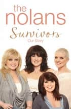 Survivors - Our Story ebook by The Nolans