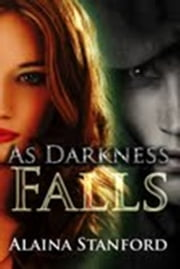 As Darkness Falls ebook by Alaina Stanford