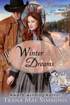 Winter Dreams (The Homespun Hearts Series, Book 3) ebook by Trana Mae Simmons