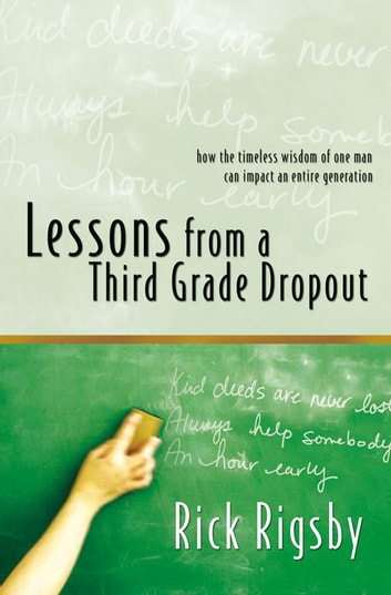 Lessons From a Third Grade Dropout ebook by Rick Rigsby