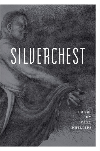 Silverchest - Poems ebook by Carl Phillips