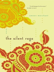 The Silent Raga ebook by Ameen Merchant