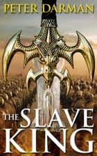 The Slave King ebook by Peter Darman