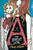 The Scarlet Letter - (Penguin Classics Deluxe Edition) ebook by Nathaniel Hawthorne, Ruben Toledo