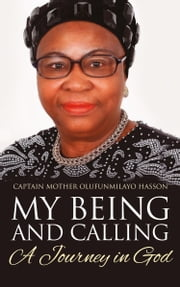 My Being and Calling ebook by Captain Mother Olufunmilayo Hasson