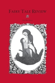 Fairy Tale Review - The Red Issue #6 ebook by Kate Bernheimer