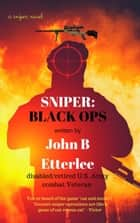 Sniper - Black Ops, #1 ebook by