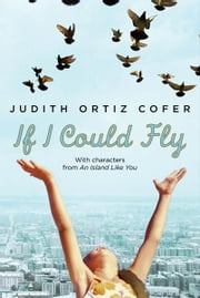 If I Could Fly ebook by Judith Ortiz Cofer