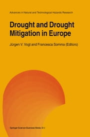 Drought and Drought Mitigation in Europe ebook by Jürgen V. Vogt,Francesca Somma