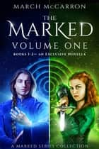 The Marked: Volume One ebook by March McCarron