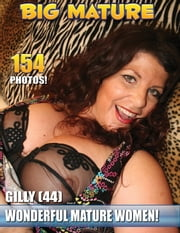 Mature Wives Naked #31 Gilly - Big BBW Matures ebook by Nolimitebooks
