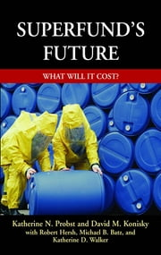 Superfund's Future - What Will It Cost ebook by Katherine Probst
