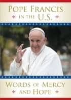 Pope Francis in the U.S. ebook by Marianne Lorraine Trouvé FSP