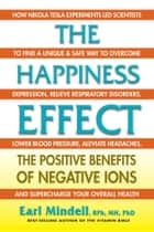 The Happiness Effect ebook by Earl Mindell, RPh, MH, PhD
