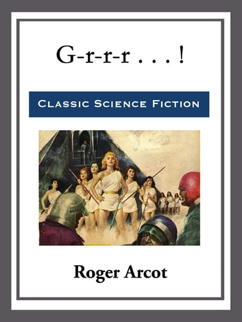 G-r-r-r . . . ! ebook by Roger Arcot