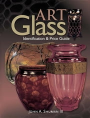 Art Glass Identification & Price Guide ebook by Kobo.Web.Store.Products.Fields.ContributorFieldViewModel