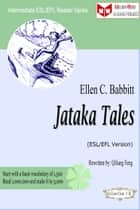Jataka Tales (ESL/EFL Version) ebook by Qiliang Feng