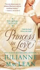 Princess in Love - The Royal Trilogy ebook by Julianne MacLean