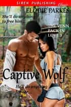 Captive Wolf ebook by Elodie Parkes