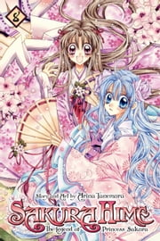 Sakura Hime: The Legend of Princess Sakura , Vol. 8 ebook by Arina Tanemura