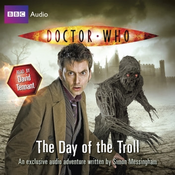 Doctor Who: The Day Of The Troll audiobook by Simon Messingham